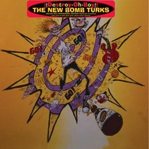NEW BOMB TURKS - DESTROY- OH-BOY!! LP