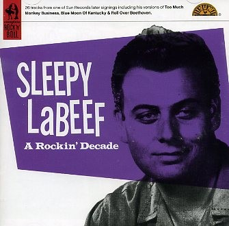 SLEEPY LaBEEF-A Rockin' Decade CD