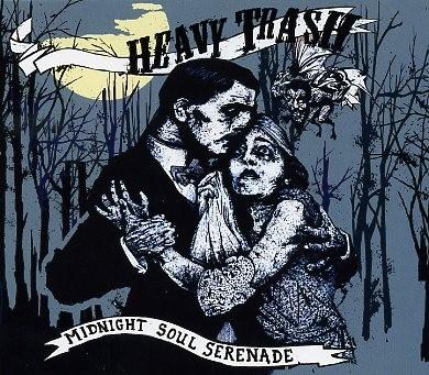 HEAVY TRASH - Midnight Soul Serenade CD