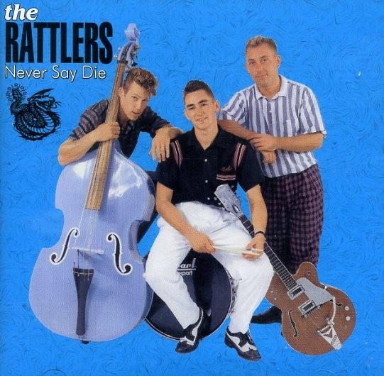 RATTLERS - Never Say Die CD