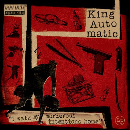 KING AUTOMATIC-I Walk My Murderous Intentions Home CD