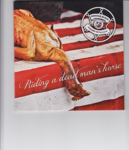 """ROOSTER BURNS AND THE STETSON REVOLTING - Riding A Dead Man's Horse 7""""EP"""