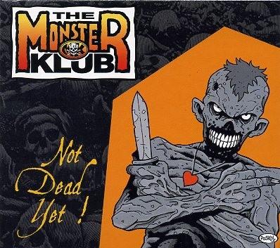 MONSTER KLUB-Not Dead Yet CD