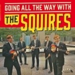 """SQUIRES - Going All The Way LP + 7"""""""