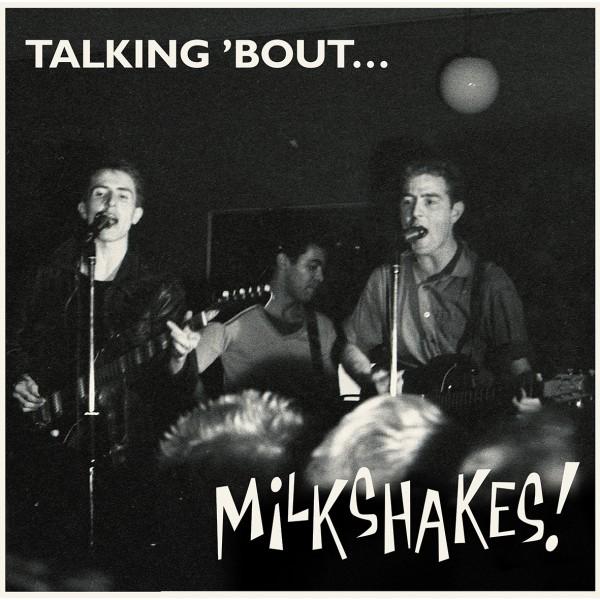 MILKSHAKES - Talking 'Bout LP