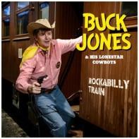 BUCK JONES AND HIS LONESTAR COWBOYS - Rockabilly Train LP