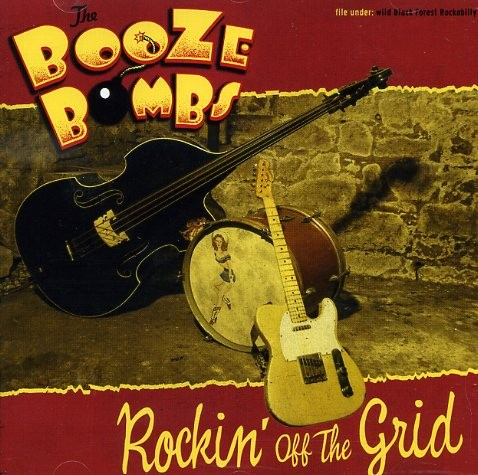 BOOZE BOMBS - Rockin' Off The Grid CD