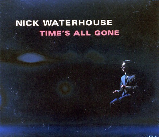 WATERHOUSE, NICK - Time's All Gone CD