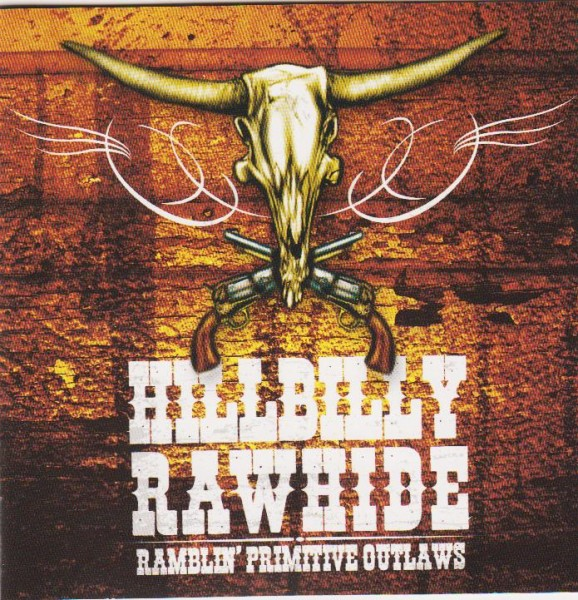 HILLBILLY RAWHIDE - Ramblin' Primitive Outlaws CD