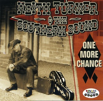 TURNER, KEITH & THE SOUTHERN SOUND - One More Chance CD