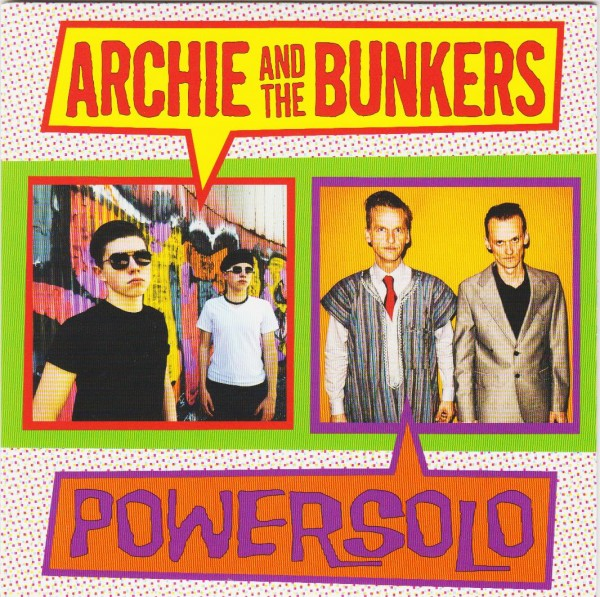 POWERSOLO / ARCHIE & THE BUNKERS Split 7""