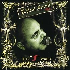 FENECH, P. PAUL - The F Word CD