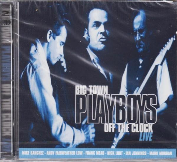 BIG TOWN PLAYBOYS-Off The Clock 2 x CD