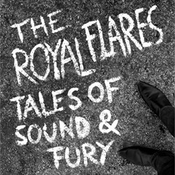 ROYAL FLARES - Tales Of Sound & Fury LP