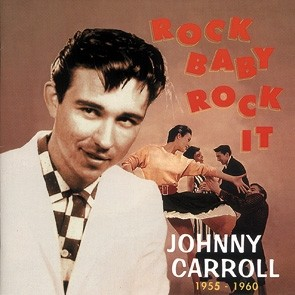 CARROLL, JOHNNY - Rock Baby, Rock It CD