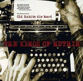 KINGS OF NUTHIN - Old Habits Die Hard CD