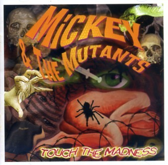 MICKEY AND THE MUTANTS - Touch The Madness CD