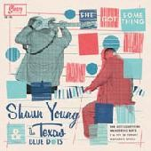 "YOUNG, SHAUN AND THE TEXAS BLUE DOTS - She Got Something7""EP"