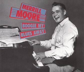 MOORE, MERRILL - Boogie My Blues Away 2-CD