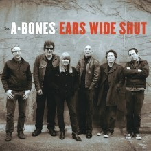 A-BONES - Ears Wide Shut LP