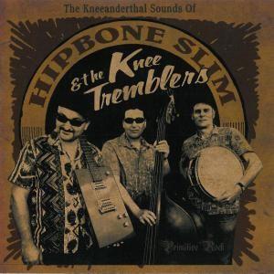 HIPBONE SLIM & THE KNEE TREMBLERS - The Kneeanderthal...CD