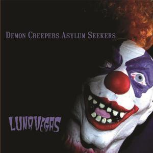 LUNA VEGAS - Demon Creepers Asylum Seekers CD