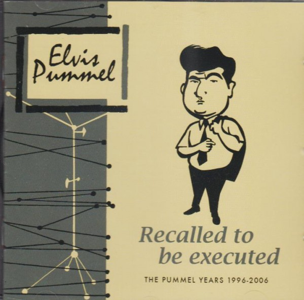 ELVIS PUMMEL - Recalled To Be Executed CD