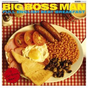 BIG BOSS MAN - Full English Beat Breakfast LP
