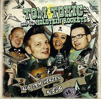 TOM TOXIC & DIE HOLSTEIN ROCKETS - Aus dem Herzen Kiels CD