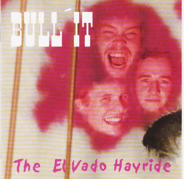BULL`IT - The El Vado Hayride CD