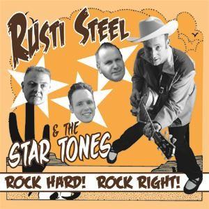 "RUSTI STEEL & THE STAR TONES - Rock Hard! Rock Right! 7""EP"