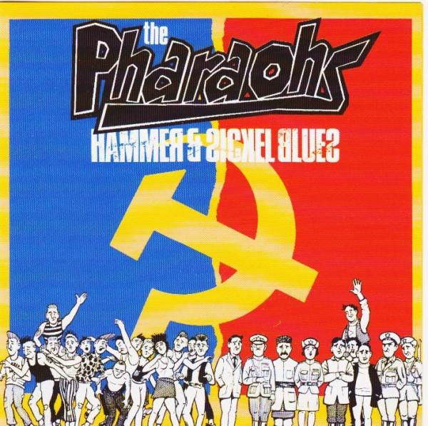 PHARAOHS - Hammer And Sickel Blues CD