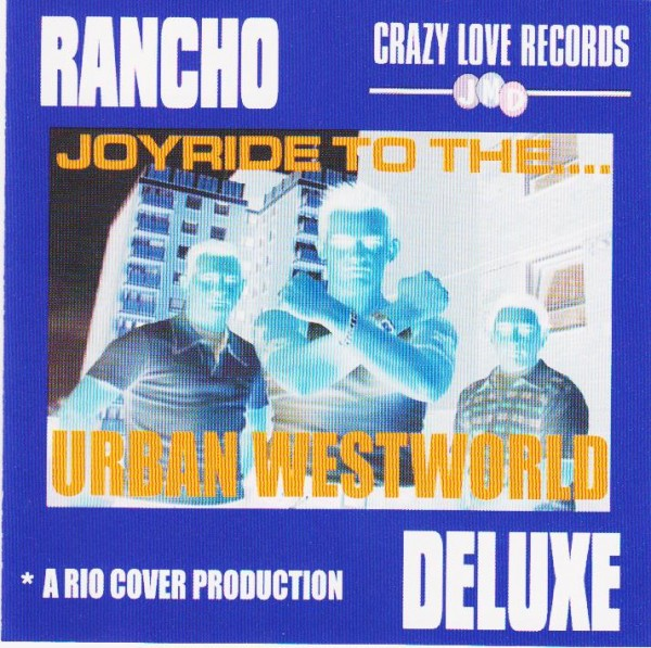 RANCHO DELUXE - Joyride To The Urban Westworld CD