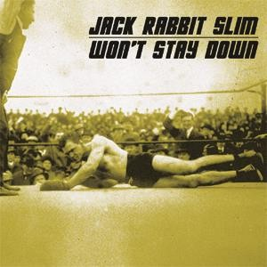 JACK RABBIT SLIM - Won't Stay Down CD