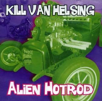 KILL VAN HELSING - Alien Hotrod CD