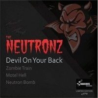 "NEUTRONZ - Devil On Your Back 7""EP"