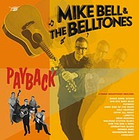 BELL, MIKE & THE BELLTONES - Payback LP + CD ltd. Rockabilly