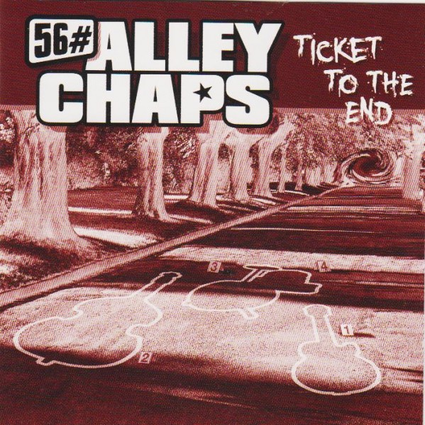 56#ALLEY CHAPS - Ticket To The End CD