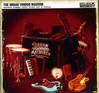 URBAN VOODOO MACHINE - Bourbon Soaked Gypsy Blues...CD