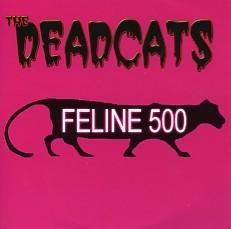 DEADCATS - Feline 500 CD