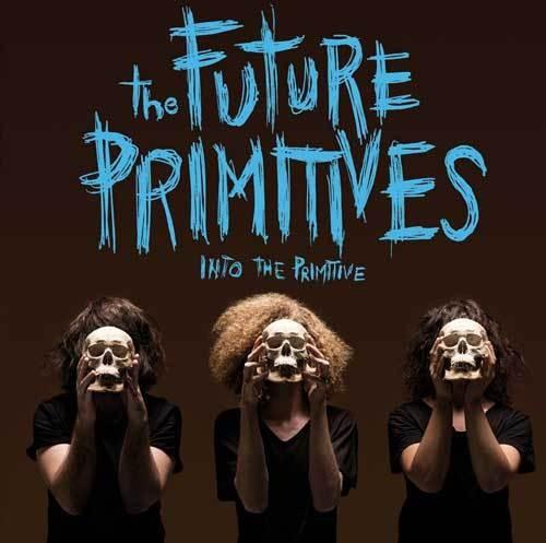 THE FUTURE PRIMITIVES - Into The Primitive LP + CD