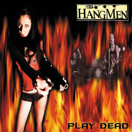 HANGMEN-Play Dead CD