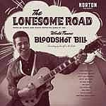 BLOODSHOT BILL - The Lonesome Road LP
