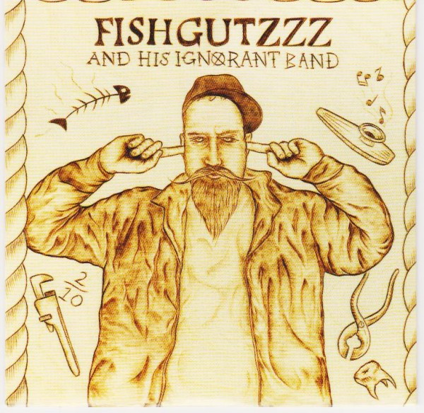 FISHGUTZZZ AND HIS IGNORANT BAND - Same CD