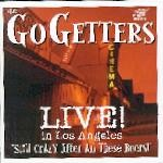 GO-GETTERS-Live In Los Angeles CD