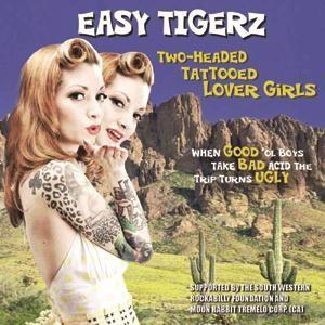 EASY TIGERZ - Two-Headed Tattooed Lover Girls CD