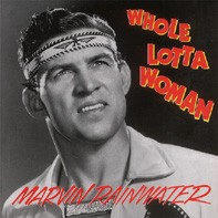 RAINWATER, MARVIN - Whole Lotta Woman CD