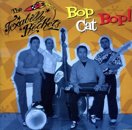 TEXABILLY ROCKETS - Bop Cat Bop! CD