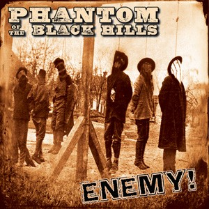 PHANTOM OF THE BLACK HILLS - Enemy! CD
