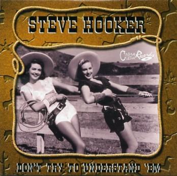 HOOKER, STEVE - Don`t Try To Understand `Em CD